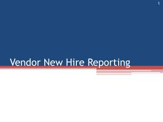 Vendor New Hire Reporting