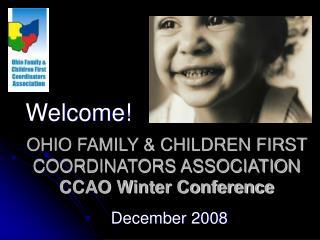 OHIO FAMILY & CHILDREN FIRST COORDINATORS ASSOCIATION CCAO Winter Conference
