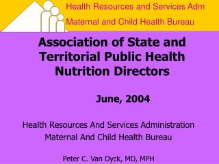 Association of State and Territorial Public Health Nutrition Directors 	June, 2004