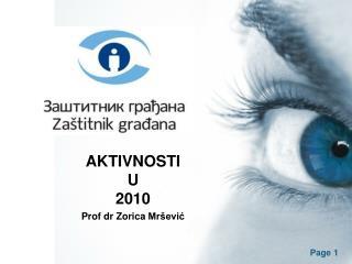 AKTIVNOSTI U 2010 Prof dr  Z orica  Mršević