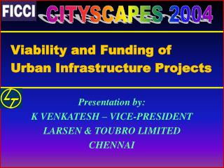 Viability and Funding of  Urban Infrastructure Projects Presentation by: