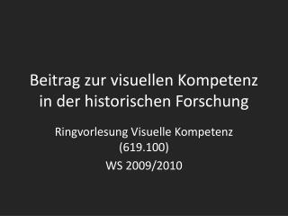 Beitrag zur visuellen Kompetenz in der historischen Forschung