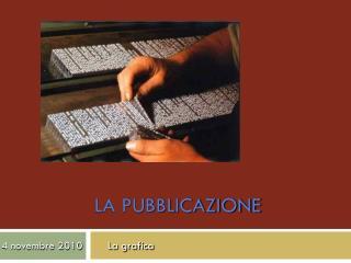 LA PUBBLICAZIONE