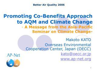 Makoto KATO Overseas Environmental Cooperation Center, Japan (OECC) kato@oecc.or.jp ap-net