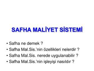 SAFHA MALİYET SİSTEMİ