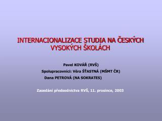 INTERNACIONALIZACE STUDIA NA ČESKÝCH VYSOKÝCH ŠKOLÁCH