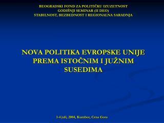 1-4 juli, 2004, Kumbor, Crna Gora