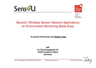 Sens4U: Wireless Sensor Network Applications  for Environment  Monitoring Made Easy
