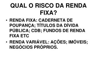 QUAL O RISCO DA RENDA FIXA?