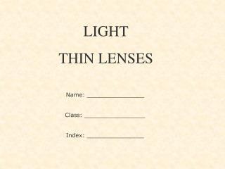 LIGHT THIN LENSES
