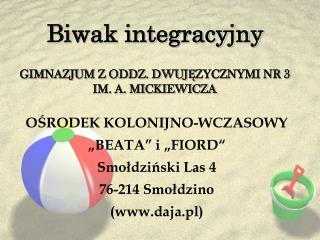 Biwak integracyjny GIMNAZJUM Z ODDZ. DWUJĘZYCZNYMI NR 3 IM. A. MICKIEWICZA