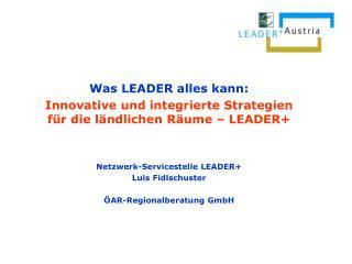 Was LEADER alles kann: Innovative und integrierte Strategien für die ländlichen Räume – LEADER+