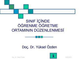 Do�. Dr.  Y�ksel  �zden