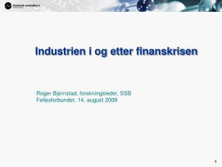 Industrien i og etter finanskrisen