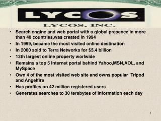 Search engine and web portal with a global presence in more than 40 countries,was created in 1994