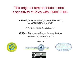 The origin of stratospheric ozone  in sensitivity studies with EMAC-FUB