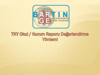 TKY Okul / Kurum Raporu Değerlendirme Yöntemi