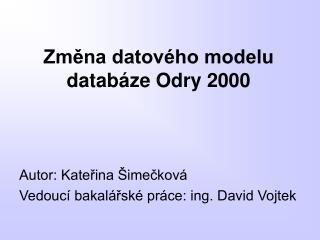 Změna datového modelu databáze Odry 2000