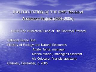 IMPLEMENTATION OF THE RMP: Technical Assistance Project (2005-2006)