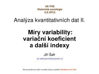 Analýza kvantitativních dat II. Míry  variability :  variační koeficient  a další indexy