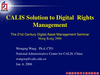 Wenqing Wang   Ph.d, CTO National Administrative Center for CALIS, China wangwq@calis