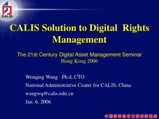 Wenqing Wang   Ph.d, CTO National Administrative Center for CALIS, China wangwq@calis