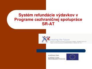 Systém refundácie výdavkov v Programe cezhraničnej spolupráce SR-AT