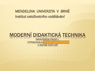 MENDELOVA  UNIVERZITA  V BRNĚ Institut celoživotního vzdělávání