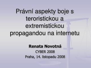 Právní aspekty boje s teroristickou a extr e mistickou propagandou na internetu