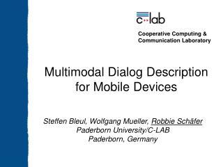 Steffen Bleul, Wolfgang Mueller,  Robbie Schäfer Paderborn University/C-LAB Paderborn, Germany