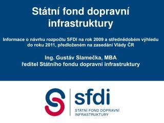 Rozpočet SFDI, legislativa a schvalovací proces Priority při sestavování rozpočtu