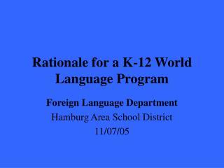 Rationale for a K-12 World Language Program