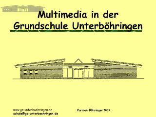 Multimedia in der Grundschule Unterb�hringen