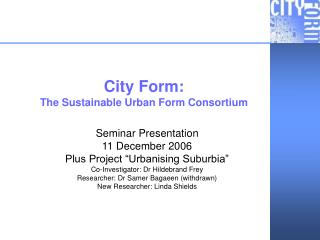 City Form: The Sustainable Urban Form Consortium