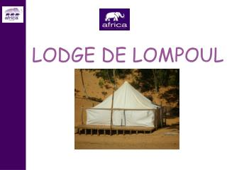 LODGE DE LOMPOUL