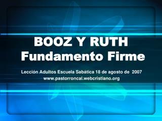 BOOZ Y RUTH  Fundamento Firme