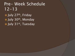 Pre- Week Schedule 12-13