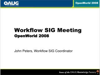 Workflow SIG Meeting OpenWorld 2008
