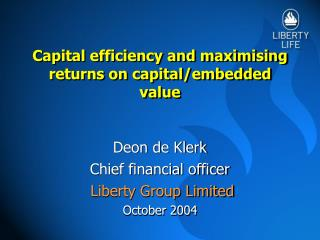 Capital efficiency and maximising returns on capital/embedded value