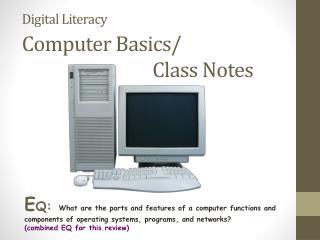 Digital Literacy Computer Basics/ Class Notes