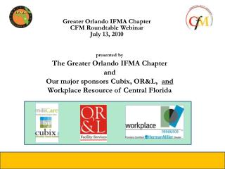 Greater Orlando IFMA Chapter  CFM Roundtable Webinar July 13, 2010