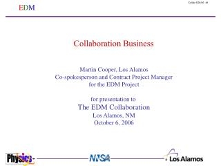 Martin Cooper, Los Alamos Co-spokesperson and Contract Project Manager for the EDM Project