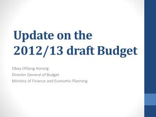 Update on the 2012/13 draft Budget