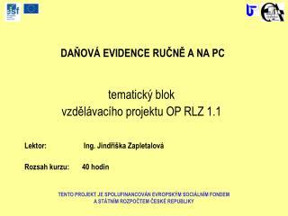 DAŇOVÁ EVIDENCE RUČNĚ A NA PC