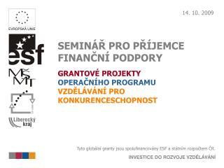 Tyto globální granty jsou spolufinancovány ESF a státním rozpočtem ČR.