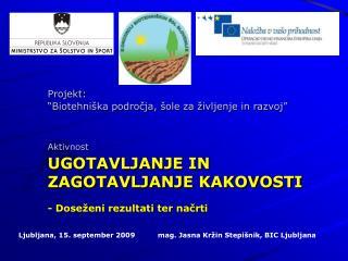 Ljubljana, 15. september 2009mag. Jasna Kržin Stepišnik, BIC Ljubljana
