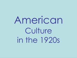 American Culture in the 1920s