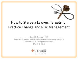 How to Starve a Lawyer: Targets for Practice Change and Risk Management