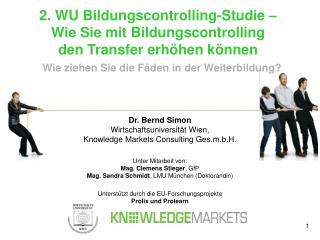 Dr. Bernd Simon Wirtschaftsuniversität Wien,  Knowledge Markets Consulting Ges.m.b.H.