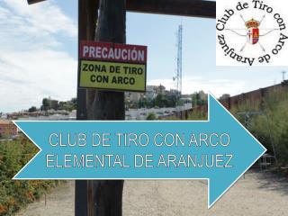 CLUB DE TIRO CON ARCO ELEMENTAL DE ARANJUEZ